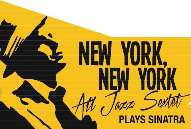 New York New York - All Jazz Sextet plays Sinatra